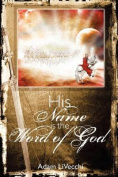 His Name Is the Word of God