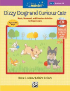 Dizzy Dogs and Curious Cats [With CD (Audio)]