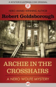 Archie in the Crosshairs (Nero Wolfe Mysteries