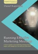 Running Effective Marketing Meetings