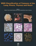 WHO Classification of Tumours of the Lung, Plura, Thymus and Heart