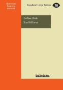 Father Bob [Large Print]
