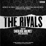 The Rivals: Tales of Sherlock Holmes' Rival Detectives (Dramatisation) [Audio]