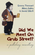 Did We Meet on Grub Street?