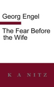 The Fear Before the Wife