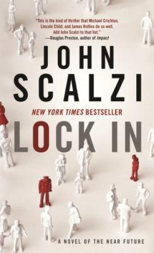Lock in: A Novel of the Near Future by John Scalzi.