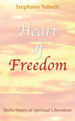 Heart of Freedom: Skills-States of Spiritual Liberation