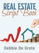 Debbie de Grote's Real Estate Script Book