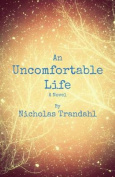 An Uncomfortable Life