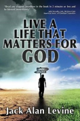 Live a Life That Matters for God