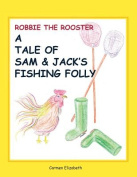 Robbie the Rooster's Tale