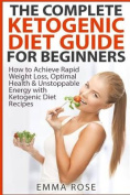 The Complete Ketogenic Diet Guide for Beginners