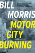 Motor City Burning: A Novel