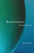 Breast Cancer: A Soul Journey