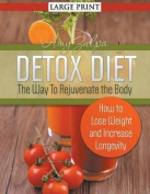 Detox Diet: The Way to Rejuvenate the Body (Large Print) [Large Print]