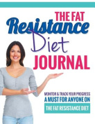 The Fat Resistance Diet Journal