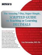 The Amazing 7-Day, Super-Simple, Scripted Guide to Teaching or Learning Decimals
