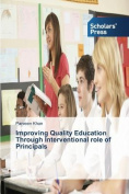 Improving Quality Education Through Interventional Role of Principals