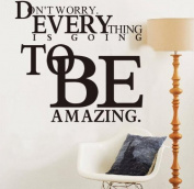 Don't Worry Everything Is Going To Be Amazing Vinyl Wall Art Inspirational Quotes and Saying Home Decor Decal Sticker
