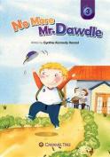 No More Mr. Dawdle