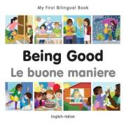 My First Bilingual Book-Being Good (English-Italian) [Board Book]