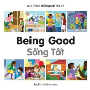 My First Bilingual Book-Being Good (English-Vietnamese) [Board Book]