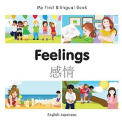 My First Bilingual Book-Feelings (English-Japanese) [Board Book]