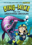 Dino-Mike and the Underwater Dinosaurs (Dino-Mike!