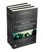 The International Encyclopedia of Digital Communication and Society
