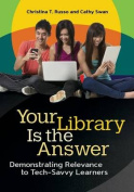 Your Library Is the Answer