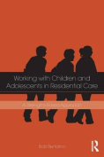 Working with Children and Adolescents in Residential Care