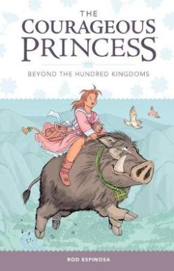 Courageous Princess, the Volume 1 Beyond the Hundred Kingdoms (3rd Edition)