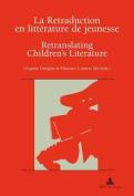 La Retraduction En Litterature de Jeunesse / Retranslating Children's Literature  [FRE]