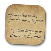 Hot Off The Press Coaster - Life isn't about waiting for the storm to pass...