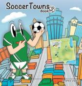 Soccertowns: Book 2