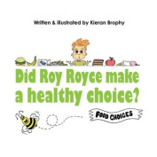 Did Roy Royce Make a Healthy Choice?