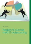 Noglen Til Succes Med It-Outsourcing [DAN]