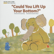"""Could You Lift Up Your Bottom?"""