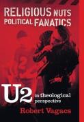 Religious Nuts, Political Fanatics