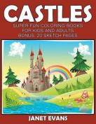 Castles: Super Fun Coloring Books for Kids and Adults (Bonus