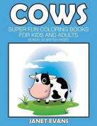 Cows: Super Fun Coloring Books for Kids and Adults (Bonus