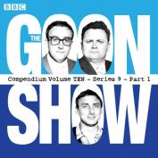 The Goon Show, Compendium 10 (series 9, Part 1) [Audio]