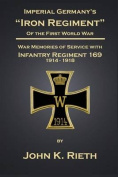 Imperial Germany's Iron Regiment of the First World War