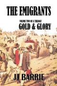 The Emigrants: Gold & Glory