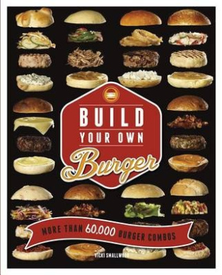 Build Your Own Burger: More Than 60,000 Burger Combos