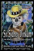 Sir Sydney Dinkum [Large Print]