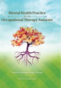 Mental Health Practice for the Occupational Therapy Assistant