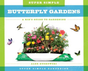Super Simple Butterfly Gardens: