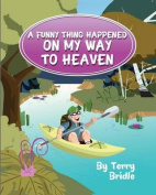 A Funny Thing Happened on My Way to Heaven - Softcover Ed.