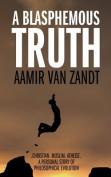 A Blasphemous Truth Christian Muslim Atheist